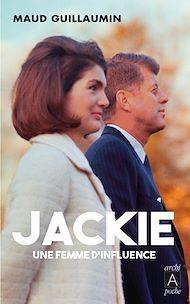 Téléchargez le livre :  Jackie, une femme d'influence