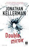 Double miroir | Kellerman, Jonathan. Auteur