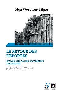 Téléchargez le livre :  Le Retour des déportés - Quand les aliés ouvrirent les portes