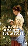 Télécharger le livre :  Le moulin sur la Floss