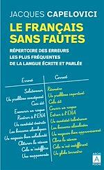 Téléchargez le livre :  Le français sans fautes - Répertoire des erreurs les plus fréquentes de la langue écrite et parlée