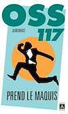 Télécharger le livre :  OSS 117 prend le maquis