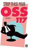 Télécharger le livre :  Striptease pour OSS 117