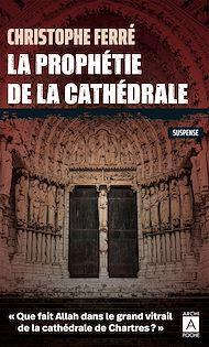 Téléchargez le livre :  La prophétie de la cathédrale