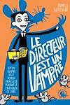 Télécharger le livre :  Le Directeur est un vampire