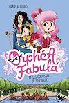 Télécharger le livre :  Orphéa Fabula et les coulisses de Versailles