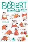 Télécharger le livre :  Bébert, hamster pépère - Lecture roman jeunesse humour - Dès 8 ans