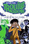 Télécharger le livre :  Trouille Académie - L'Orchestre aux dents pointues