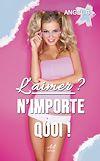 Télécharger le livre :  L'aimer ? N'importe quoi !