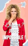 Télécharger le livre :  L'aimer ? Juste impossible !