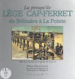 Download this eBook La presqu'île de Lège Cap-Ferret, de Bélisaire à La Pointe