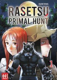 Téléchargez le livre :  Rasetsu : Primal Hunt T01