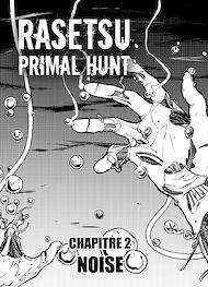 Téléchargez le livre :  RASETSU : Primal Hunt Chapitre 2