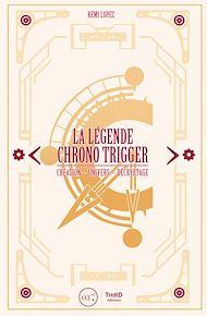 Téléchargez le livre :  La Légende Chrono Trigger