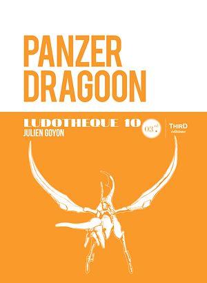 Téléchargez le livre :  Ludothèque 10: Panzer Dragoon