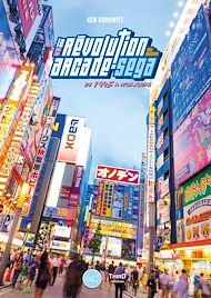 Téléchargez le livre :  La révolution arcade de SEGA