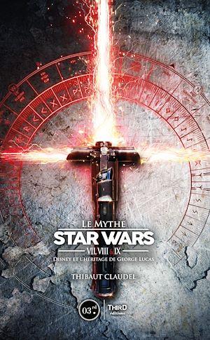 Téléchargez le livre :  Le Mythe Star Wars VII, VIII & IX