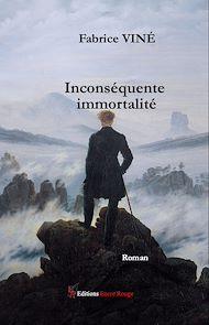 Téléchargez le livre :  Inconséquente immortalité