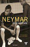 Neymar - Mon histoire | Neymar da Silva Santos Junior,