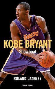 Téléchargez le livre :  Kobe Bryant - Showboat