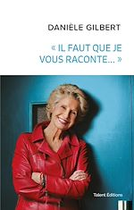 Download this eBook Danièle Gilbert : « Il faut que je vous raconte... »