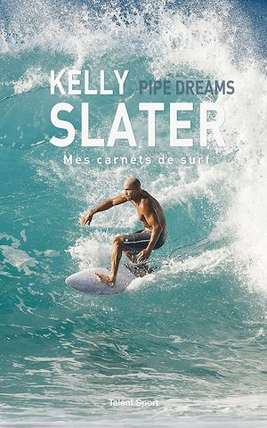 Kelly Slater : Pipe Dreams