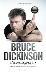 Download this eBook Bruce Dickinson : l'autobiographie