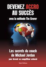 Download this eBook Devenez accro au succès avec la méthode Tim Grover