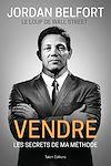 Télécharger le livre :  Jordan Belfort, le loup de Wall Street : Vendre