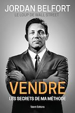 Download this eBook Jordan Belfort, le loup de Wall Street : Vendre