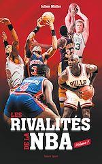Téléchargez le livre :  Les rivalités de la NBA - Volume 1