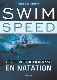 Téléchargez le livre :  Swim Speed : Les secrets de la vitesse en natation