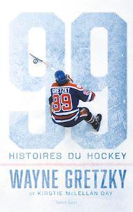 Téléchargez le livre :  Wayne Gretzky : 99 histoires du hockey