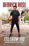 Télécharger le livre :  Derrick Rose : I'll Show You