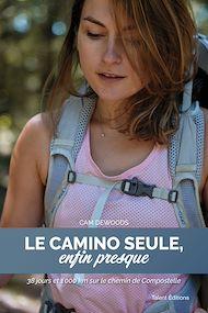 Téléchargez le livre :  Le Camino seule, enfin presque