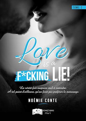 Téléchargez le livre :  Love is a F*CKING LIE !