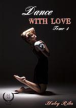 Téléchargez le livre :  Dance with Love