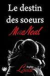 Télécharger le livre :  Le destin des Sœurs MacNeal