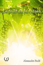 Download this eBook Le fruit de la raison