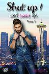 Télécharger le livre :  Shut up ! And save me - Tome 3