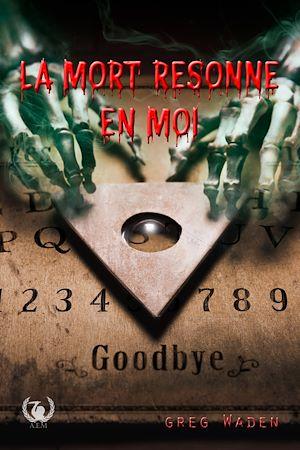 Téléchargez le livre :  La mort résonne en moi