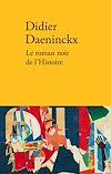 Télécharger le livre :  Le roman noir de l'histoire