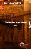 Télécharger le livre :  Cent mètres avant la nuit