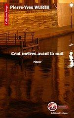 Download this eBook Cent mètres avant la nuit