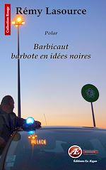 Download this eBook Barbicaut barbote en idées noires