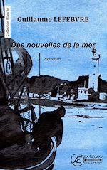 Download this eBook Des nouvelles de la mer