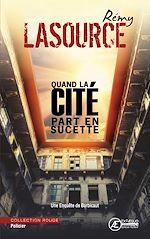 Download this eBook Quand la cité part en sucette