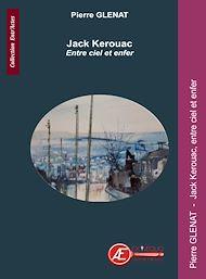 Téléchargez le livre :  Jack Kerouac. Entre ciel et enfer