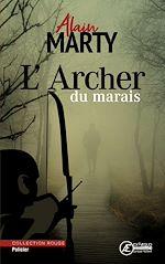 Téléchargez le livre :  L'Archer du marais