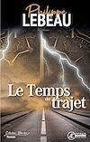 Télécharger le livre :  Le temps du trajet